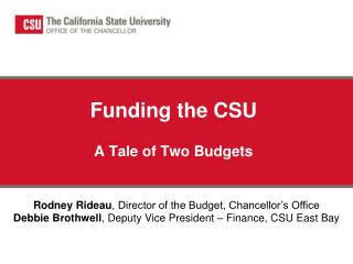 Funding the CSU A Tale of Two Budgets