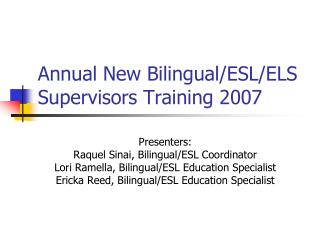Annual New Bilingual/ESL/ELS Supervisors Training 2007