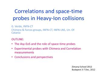 Correlations and space-time probes in Heavy-Ion collisions