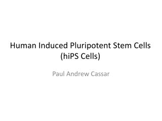 Human Induced Pluripotent Stem Cells ( hiPS  Cells)
