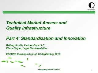 Technical Market Access and  Quality Infrastructure Part 4: Standardization and Innovation