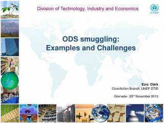 ODS smuggling:  Examples and Challenges