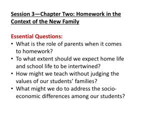 Session 3—Chapter Two: Homework in the Context of the New Family Essential Questions: