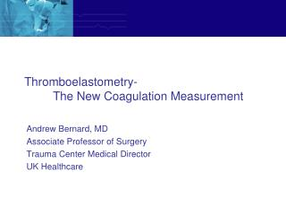 Thromboelastometry -					The New Coagulation Measurement