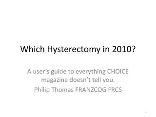 Which Hysterectomy in 2010?