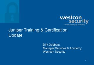 Dirk Debbaut Manager Services & Academy Westcon Security