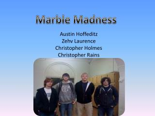 Austin  Hoffeditz Zehv Laurence Christopher Holmes Christopher Rains