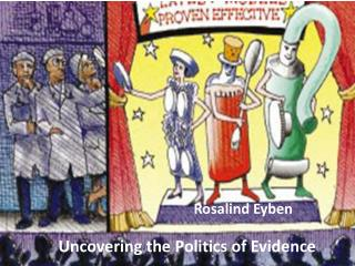 Uncovering the Politics of Evidence