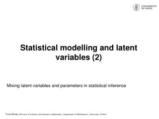 Statistical modelling and latent variables (2)