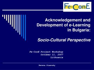 Acknowledgement and Development of e-Learning  in Bulgaria: Socio-Cultural Perspective