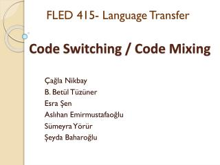 Code Switching  /  Code Mixing