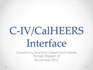 C-IV/ CalHEERS  Interface