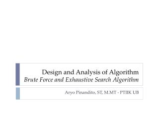 Design and Analysis of Algorithm Brute Force and Exhaustive Search Algorithm