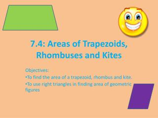 7.4: Areas of Trapezoids, Rhombuses and Kites