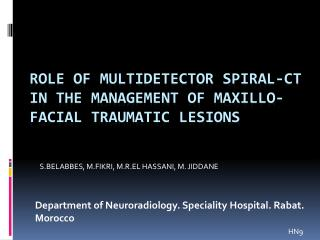 ROLE OF MULTIDETECTOR SPIRAL-CT IN THE MANAGEMENT OF MAXILLO-FACIAL  TRAUMATIC LESIONS