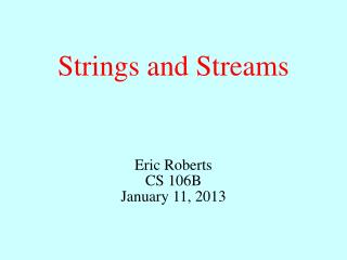 Strings  and Streams