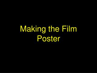 Making the Film Poster