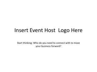 Insert Event Host Logo Here