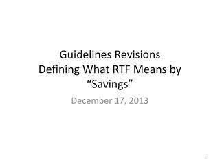"Guidelines Revisions Defining What RTF Means by ""Savings"""