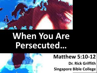 When You Are Persecuted…