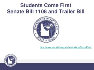 Students Come First Senate Bill 1108 and Trailer Bill
