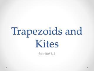 Trapezoids and Kites