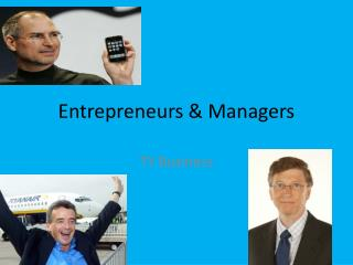 Entrepreneurs & Managers