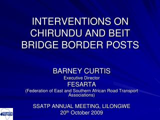 INTERVENTIONS ON CHIRUNDU AND BEIT BRIDGE BORDER POSTS