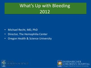 What's Up with Bleeding 2012