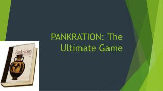 PANKRATION: The Ultimate Game