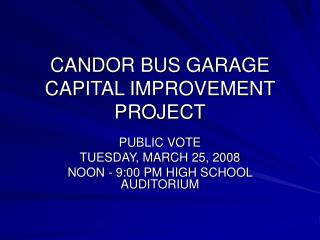 CANDOR BUS GARAGE CAPITAL IMPROVEMENT PROJECT