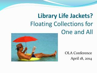 Library Life Jackets? Floating Collections for  One and All