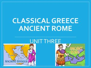 CLASSICAL GREECE ANCIENT ROME