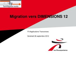 Migration vers DIMENSIONS 12