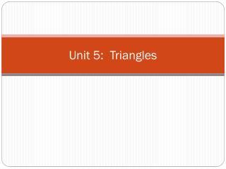 Unit 5: Triangles
