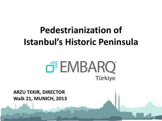 Pedestrianization of Istanbul's Historic Peninsula