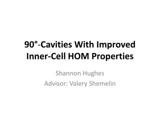 90 ° - Cavities With Improved Inner-Cell HOM Properties