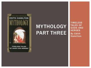 MYTHOLOGY part three