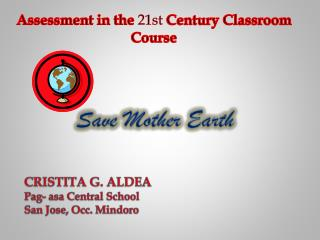 Assessment in the  21st  Century Classroom  Course