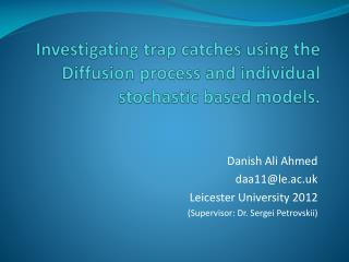 Investigating trap catches using the Diffusion process and individual stochastic based models.