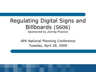 Regulating Digital Signs and Billboards S606 Sponsored by Zoning Practice