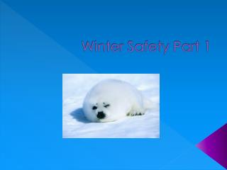 Winter Safety Part 1