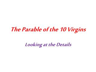 The Parable of the 10 Virgins