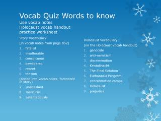 Vocab Quiz Words to know Use vocab notes Holocaust vocab handout practice worksheet