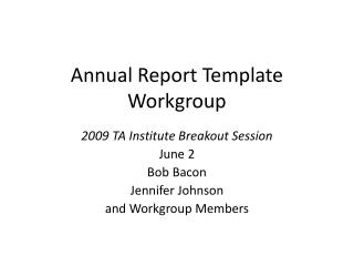 Annual Report Template Workgroup