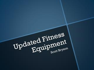 Updated  Fitness Equipment