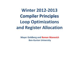 Winter  2012-2013 Compiler  Principles Loop Optimizations and Register Allocation