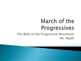 March of the Progressives