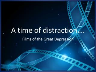 A time of distraction….