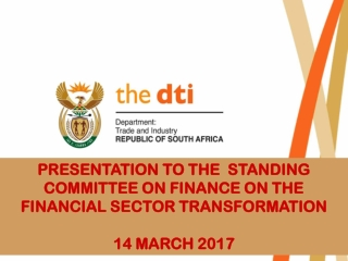 PRESENTATION TO THE STANDING COMMITTEE ON FINANCE ON THE FINANCIAL SECTOR TRANSFORMATION